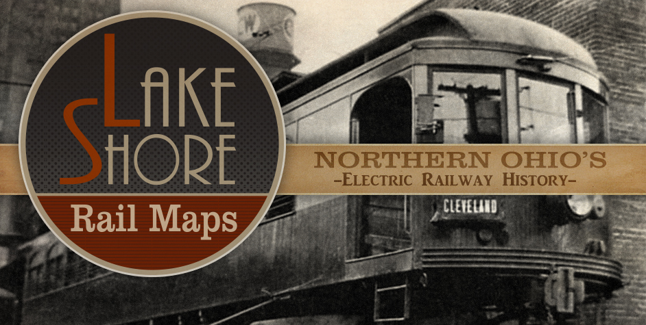 Lake Shore Rail Maps - Northern Ohio's Electric Railway History